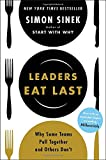 img - for Leaders Eat Last: Why Some Teams Pull Together and Others Don't book / textbook / text book