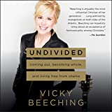 #8: Undivided: Coming Out, Becoming Whole, and Living Free from Shame