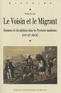 Book's Cover ofLe Voisin et le Migrant : Hommes et circulations dans les Pyrénées modernes (XVIe-XIXe siècle)