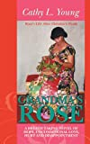 Grandma's Rose: a Breath Taking Novel of Hope, Unconditional Love, Hurt and Disappointment, Cathy L. Young, 1477201475