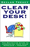 img - for Clear Your Desk!: The Definitive Guide to Conquering Your Paper Workload - Forever! by Declan Treacy (1991-04-18) book / textbook / text book