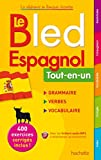 img - for Le Bled Espagnol Tout-en-un ; grammaire - verbes - vocabulaire (French Edition) book / textbook / text book
