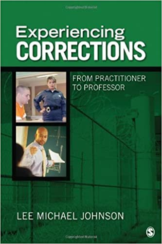 Experiencing Corrections. (SAGE Publications, Inc,2011)
