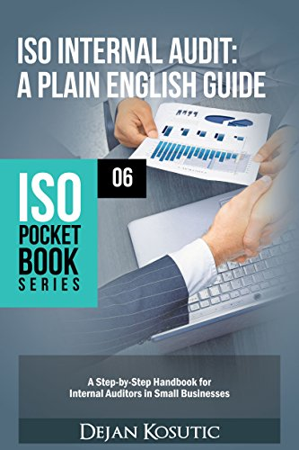 ISO Internal Audit - A Plain English Guide: A Step-by-Step Handbook for Internal Auditors in Small Businesses (ISO Pocket Book Series 6)