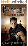 A Poisoned Land (Book 1: Dark Lies): Coming of age epic fantasy and science fiction series