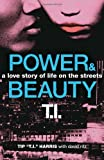 "Power and Beauty, Tip ""T. I."" Harris and David Ritz, 0062067656"