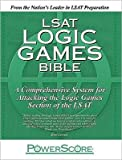 The PowerScore LSAT Logic Games Bible (text only) by D. M. Killoran