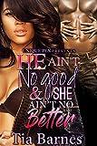 He Ain't No Good & She Ain't No Better