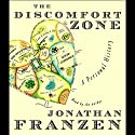 The Discomfort Zone: A Personal History Audiobook by Jonathan Franzen Narrated by Jonathan Franzen