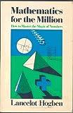 Mathematics for the Millions, Lancelot Hogben, 0393300358
