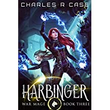 Harbinger: War Mage: Book Three (War Mage Chronicles 3)