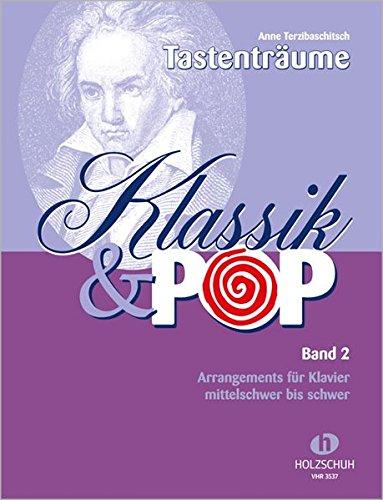 Klassik & Pop Band 2: Arrangements für Klavier, mittelschwer bis schwer