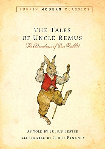 Tales of Uncle Remus (Puffin Modern Classics): The Adventures of Brer Rabbit pdf