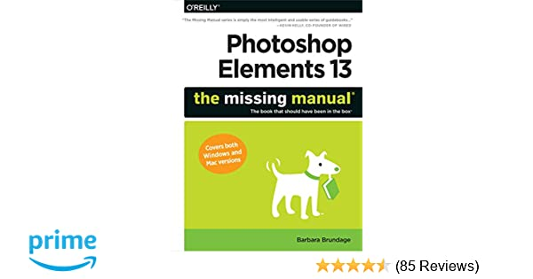 photoshop elements 13 the missing manual barbara brundage rh amazon com Tutorials Adobe Photoshop 4.0 Tutorials Adobe Photoshop 4.0