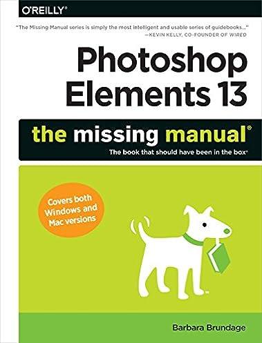 photoshop elements 13 the missing manual barbara brundage rh amazon com photoshop elements manual download free photoshop elements manual 10