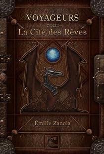 Voyageurs, tome 1 : La cité des rêves  par Zanola