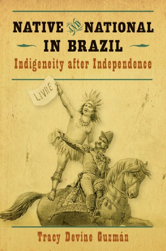 Native and National in Brazil: Indigeneity after Independence (First Peoples: New Directions in Indigenous Studies (University of North Carolina Press Paperback))