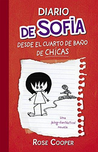 Diario de Sofía desde el cuarto de baño de chicas (Serie Diario de Sofía 1