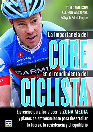 Descargar Libro La Importancia Del Core En El Rendimiento Del Ciclista Tom Danielson