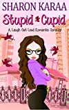 Book cover image for Stupid Cupid: A Laugh Out Loud Romantic Comedy! (The Silver Ring Book 1)