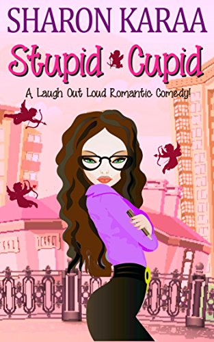 Stupid Cupid: A Laugh Out Loud Romantic Comedy! (The Silver Ring Book 1)