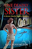 One Deadly Sister: A Women Sleuths Mystery Romance (Sandy Reid Mystery Series Book 1)