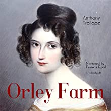 Orley Farm Audiobook by Anthony Trollope Narrated by Francis Reed