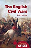 The English Civil Wars, Patrick Little, 1780743319