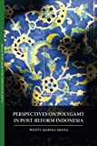 Perspectives on Polygamy in Post-Reform Indonesia, Wenty Marina Minza, 9749511042