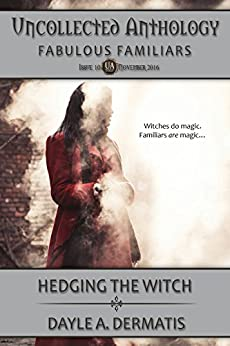 Hedging the Witch (Uncollected Anthology Book 10) by [Dermatis, Dayle A.]