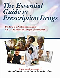 The Essential Guide to Prescription Drugs, Update on Antidepressants, Focus on Lexapro (escitalopram)