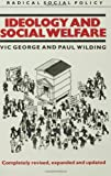Ideology and Social Welfare, Victor George and Paul Wilding, 0415051010