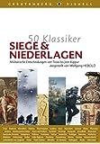 50 Klassiker Siege und Niederlagen: Militärische Entscheidungen von Troja bis Jom Kippur
