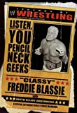 "The Legends of Wrestling: ""Classy"" Freddie Blassie: Listen, You Pencil Neck Geeks"