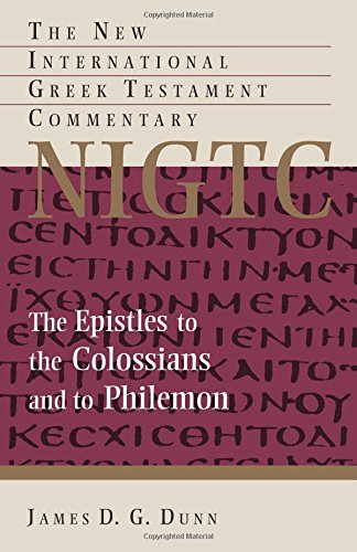 The Epistles to the Colossians and to Philemon (The New International Greek Testament Commentary)