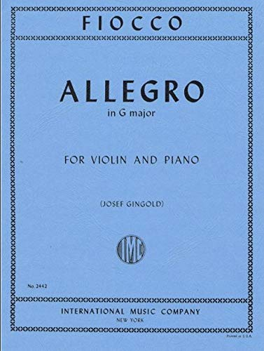 Fiocco, Joseph-Hector - Allegro - Violin and Piano - edited by Josef Gingold - International ()