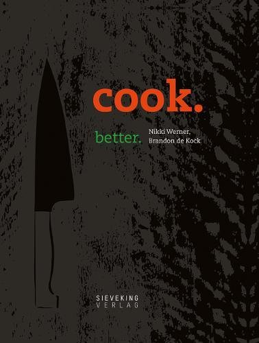 cook. better by Nikki Werner, Brandon de Kock