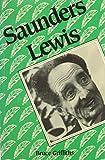 Saunders Lewis (University of Wales Press - Writers of Wales)
