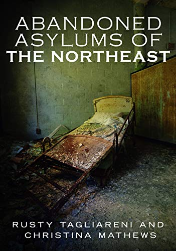 Abandoned Asylums of the Northeast (Northeast Fact)