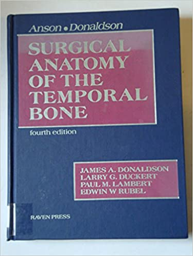 Anson Donaldson Surgical Anatomy Of The Temporal Bone
