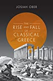 The Rise and Fall of Classical Greece (The Princeton History of the Ancient World Book 1)