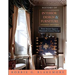 History of Interior Design and Furniture: From Ancient Egypt to Nineteenth-Century Europe by Robbie G. Blakemore (2006-01-10)