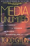 Media Unlimited, Revised Edition: How the Torrent of Images and Sounds Overwhelms Our Lives