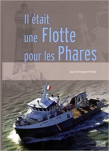 En ligne téléchargement Il était une flotte pour les phares : L'histoire houleuse de la flotte de travail des phares et balises epub pdf
