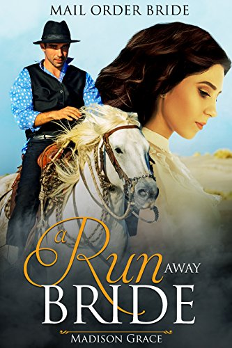 Mail Order Bride: A Run Away Bride by [Grace, Madison]