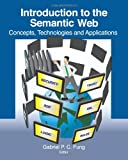 Introduction to the Semantic Web: Concepts, Technologies and Applications, Gabriel Fung, 1453636404