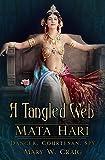 A Tangled Web: Mata Hari