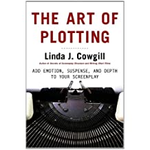 The Art of Plotting: Add Emotion, Suspense, and Depth to your Screenplay