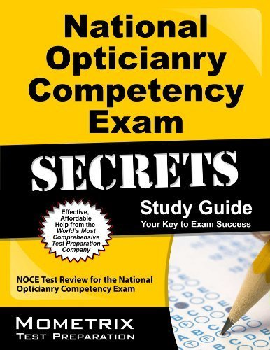 National Opticianry Competency Exam Secrets Study Guide: NOCE Test Review for the National Opticianry Competency Exam 1 Pap/Psc Edition by NOCE Exam Secrets Test Prep Team (2013) Paperback