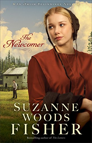 The Newcomer (Amish Beginnings Book #2) by [Fisher, Suzanne Woods]